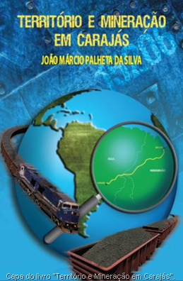 Livro aborda questões territoriais e mineração em Carajás